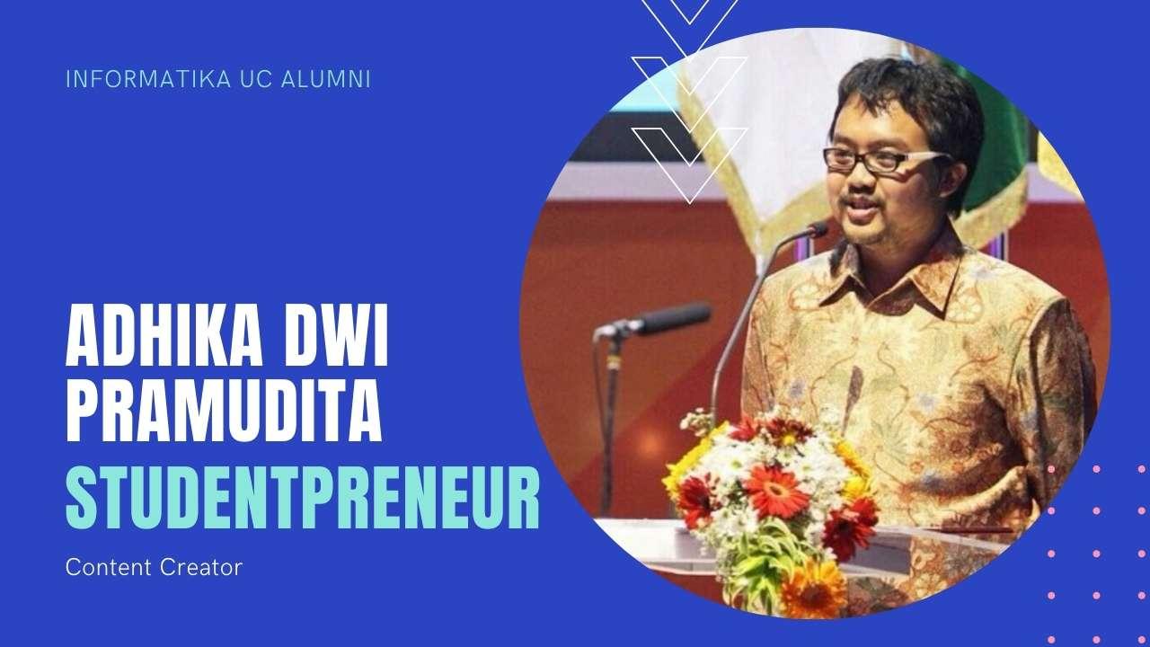 Adhika Dwi Pramudita, Studentpreneur - Content Creator