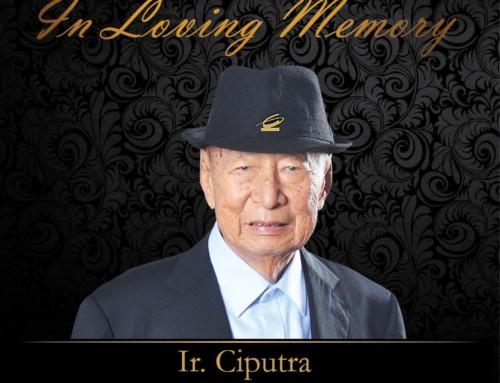 In Loving Memory – Ir. Ciputra